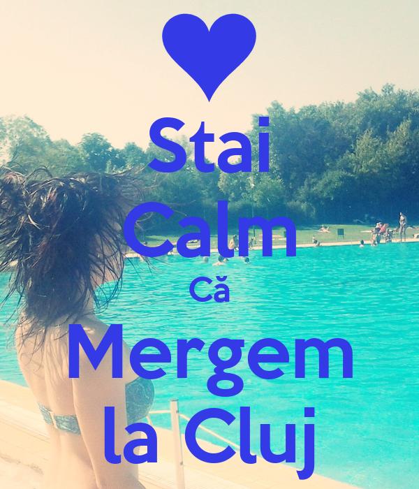 Stai Calm Că Mergem la Cluj