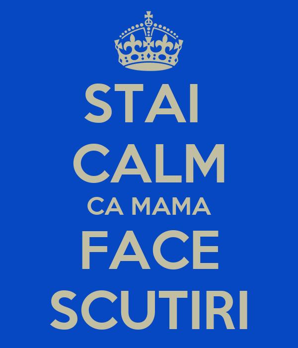 STAI  CALM CA MAMA FACE SCUTIRI