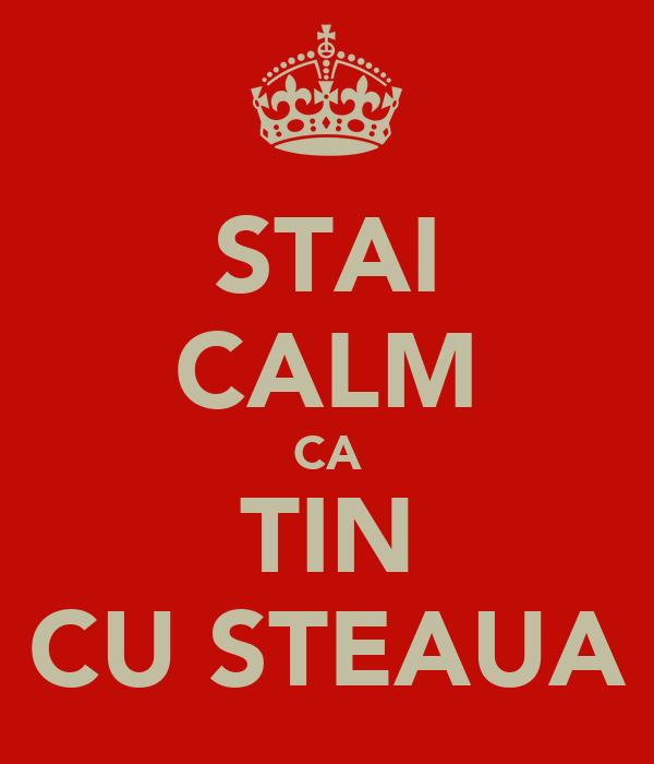 STAI CALM CA TIN CU STEAUA