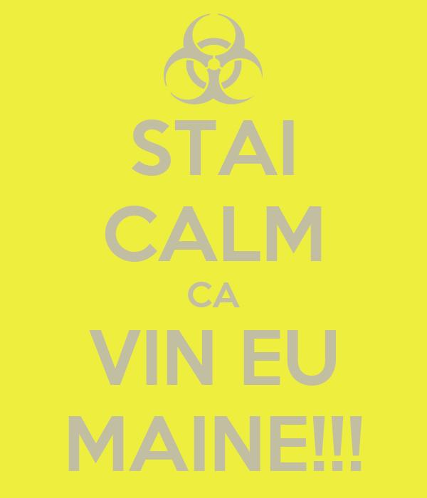STAI CALM CA VIN EU MAINE!!!