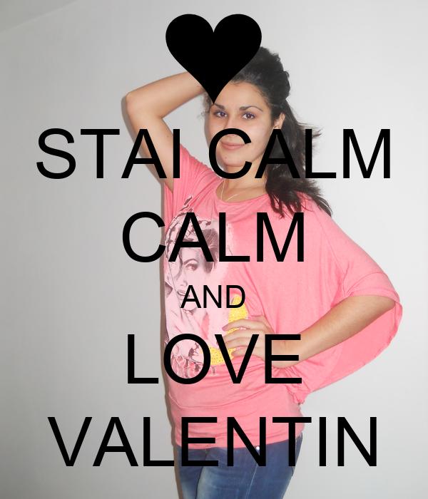 STAI CALM CALM AND LOVE VALENTIN