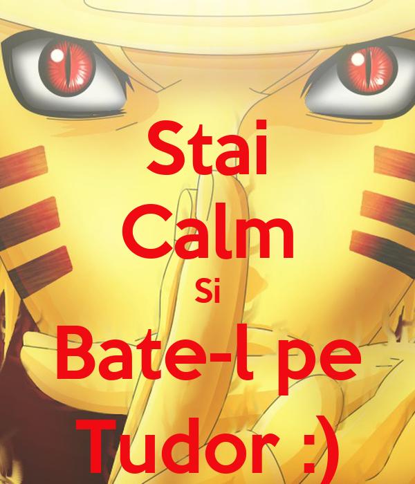 Stai Calm Si Bate-l pe Tudor :)