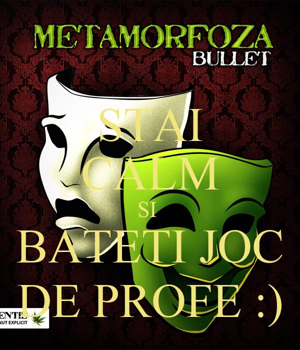 STAI CALM SI  BATETI JOC DE PROFE :)
