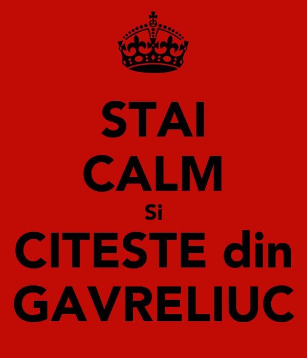 STAI CALM Si CITESTE din GAVRELIUC