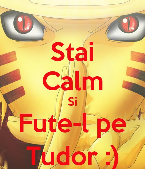 Stai Calm Si Fute-l pe Tudor :)