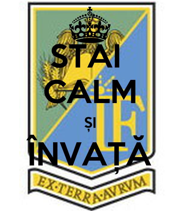 STAI  CALM ȘI ÎNVAȚĂ