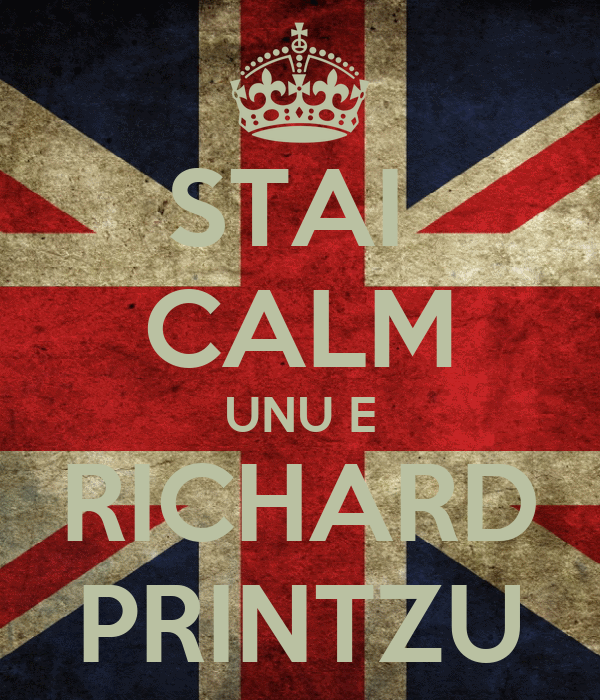STAI  CALM UNU E RICHARD PRINTZU