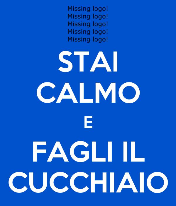 STAI CALMO E FAGLI IL CUCCHIAIO