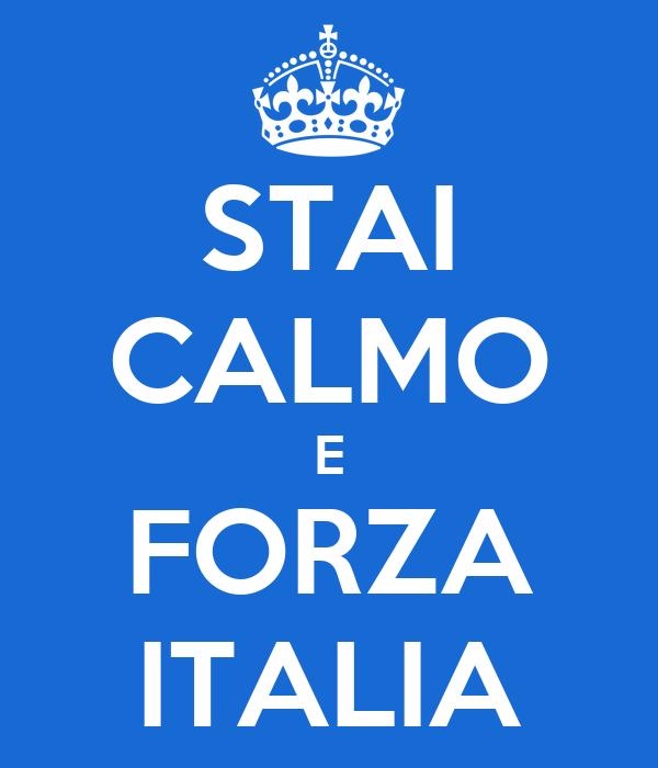 STAI CALMO E FORZA ITALIA