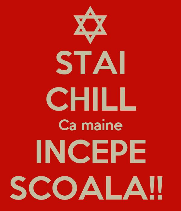 STAI CHILL Ca maine INCEPE SCOALA!!
