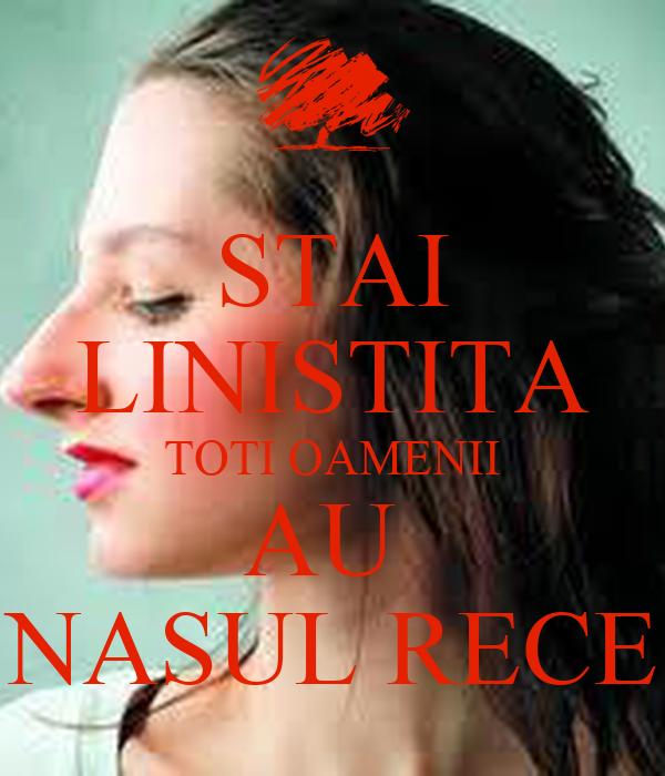STAI LINISTITA TOTI OAMENII AU  NASUL RECE