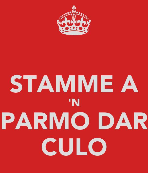 STAMME A 'N PARMO DAR CULO