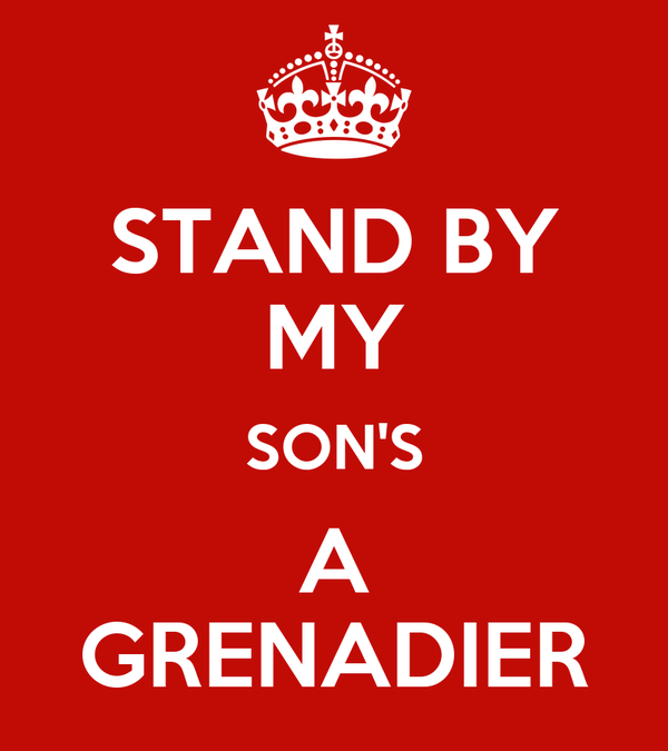 STAND BY MY SON'S A GRENADIER
