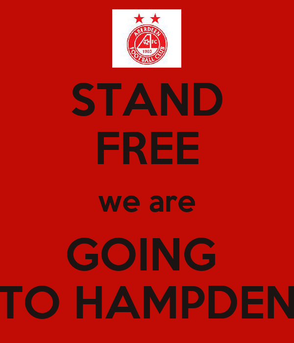 STAND FREE we are GOING  TO HAMPDEN