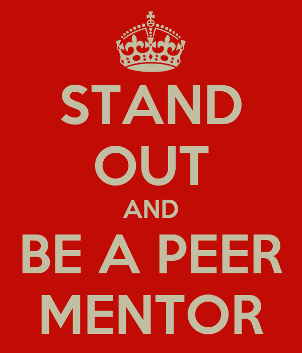 STAND OUT AND BE A PEER MENTOR