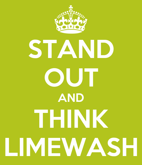 STAND OUT AND THINK LIMEWASH