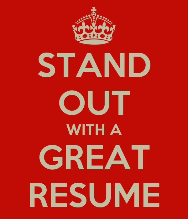 STAND OUT WITH A GREAT RESUME