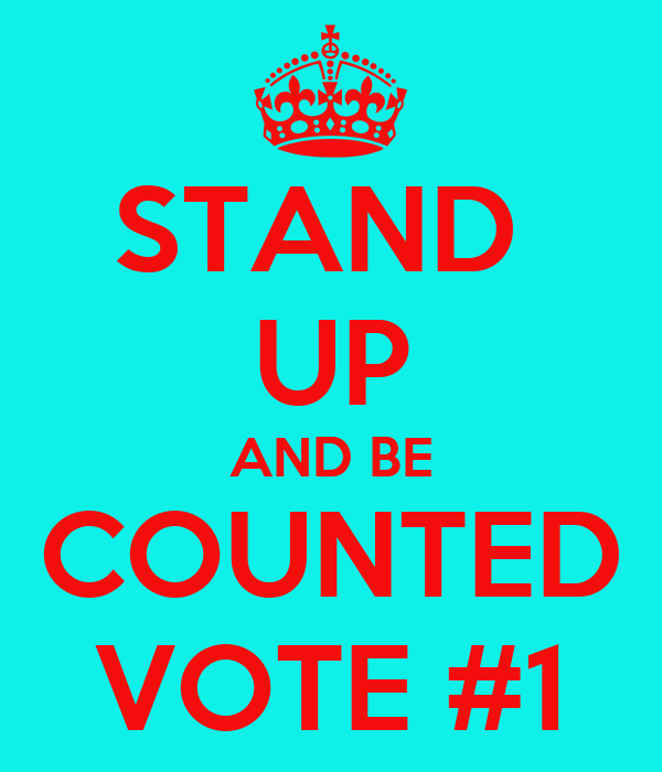 STAND  UP AND BE COUNTED VOTE #1