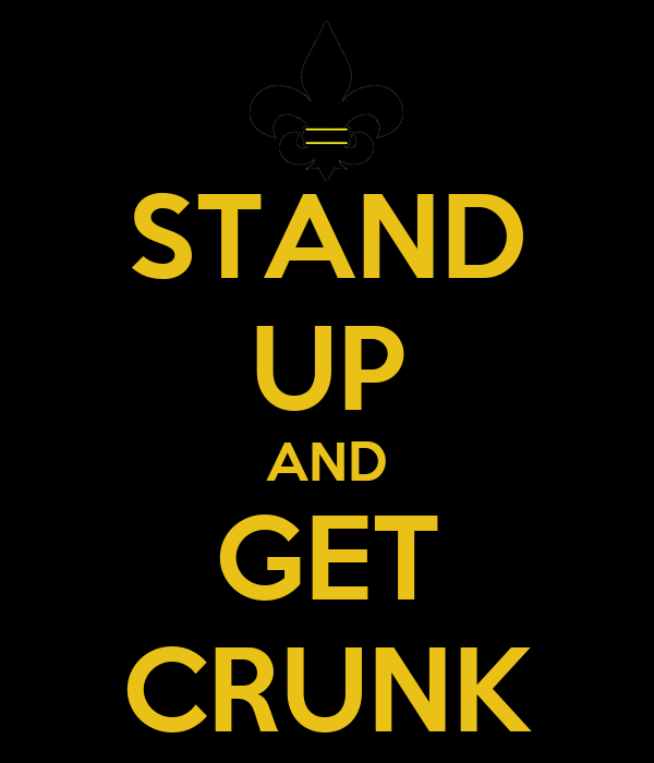 STAND UP AND GET CRUNK