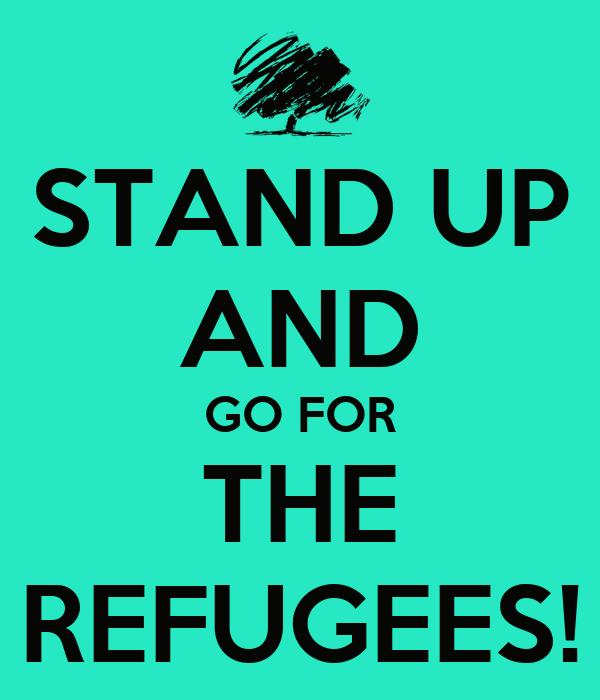 STAND UP AND GO FOR THE REFUGEES!