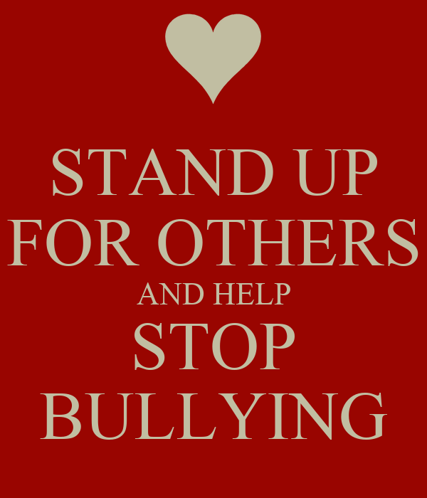 STAND UP FOR OTHERS AND HELP STOP BULLYING Poster | rileytucker923 ...