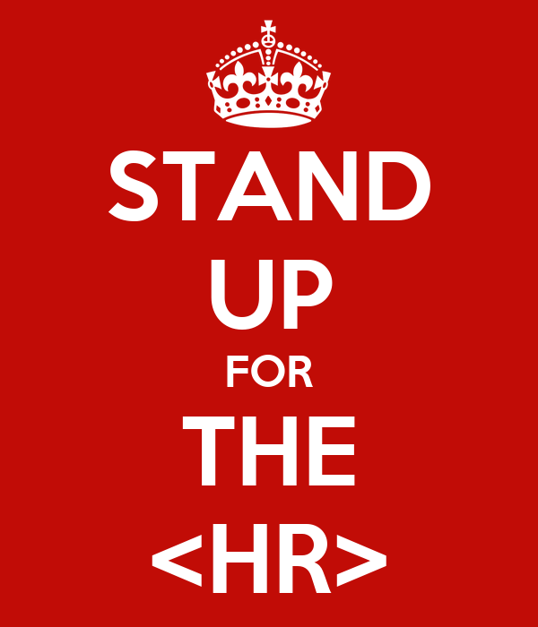 STAND UP FOR THE <HR>