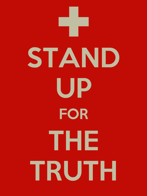 STAND UP FOR THE TRUTH