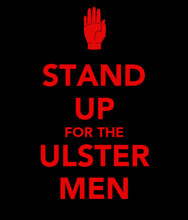 STAND UP FOR THE ULSTER MEN