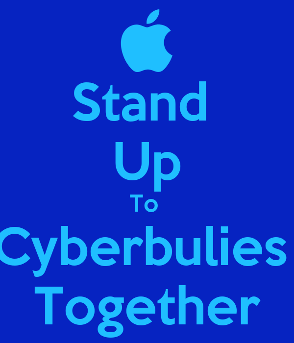 Stand  Up To  Cyberbulies  Together