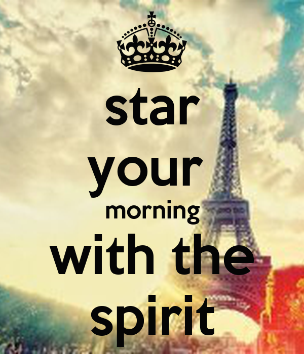 star your  morning with the spirit