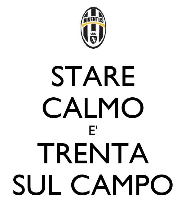 STARE CALMO E' TRENTA SUL CAMPO
