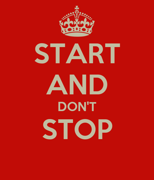 START AND DON'T STOP