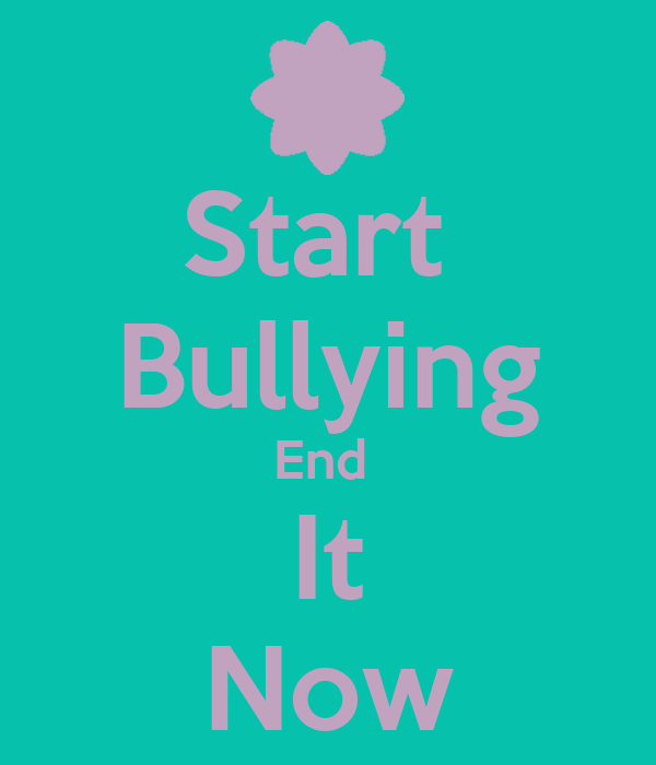 Start  Bullying End  It Now