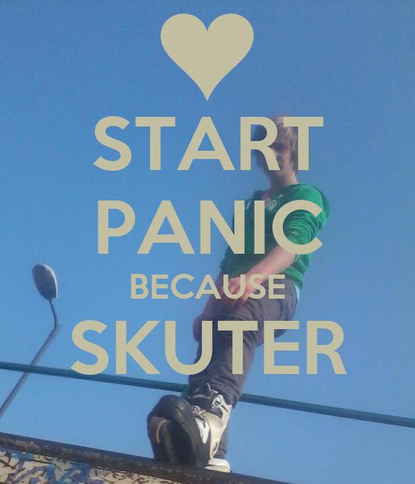 START PANIC BECAUSE SKUTER