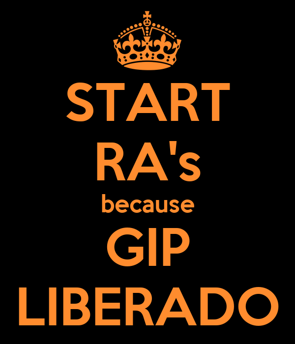 START RA's because GIP LIBERADO