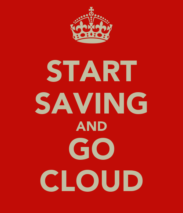 START SAVING AND GO CLOUD