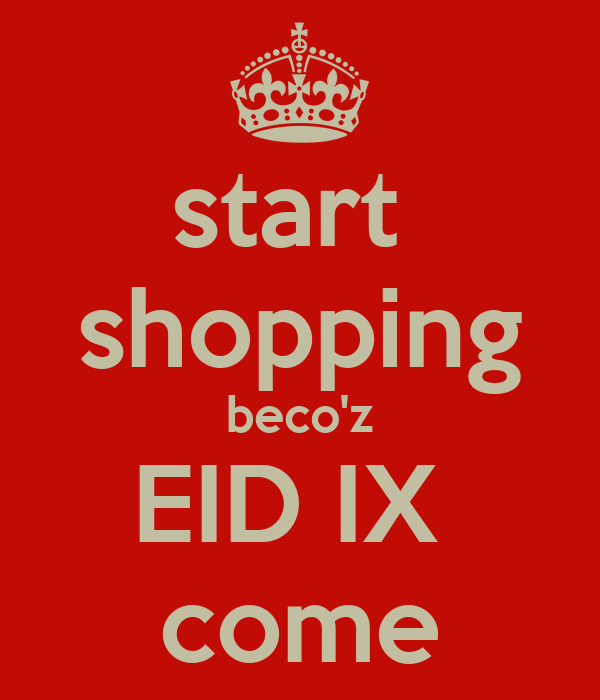 start  shopping beco'z EID IX  come