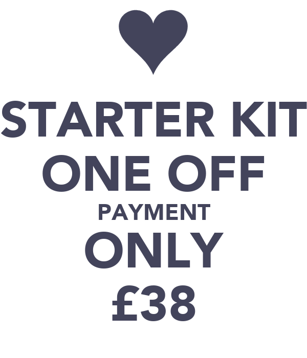STARTER KIT ONE OFF PAYMENT ONLY £38