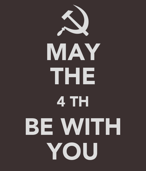 MAY THE 4 TH BE WITH YOU