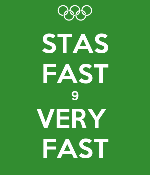 STAS FAST 9 VERY  FAST