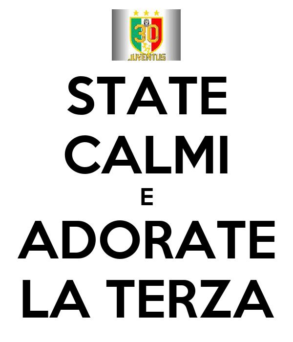 STATE CALMI E ADORATE LA TERZA