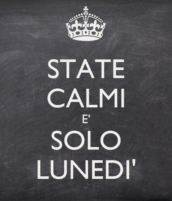 STATE CALMI E' SOLO LUNEDI'