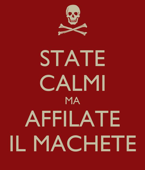 STATE CALMI MA AFFILATE IL MACHETE