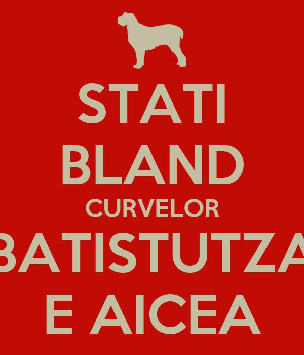 STATI BLAND CURVELOR BATISTUTZA E AICEA
