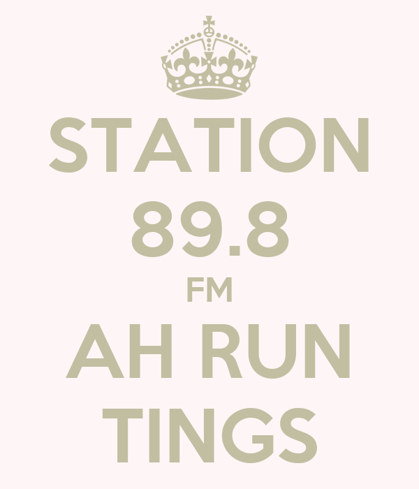 STATION 89.8 FM AH RUN TINGS