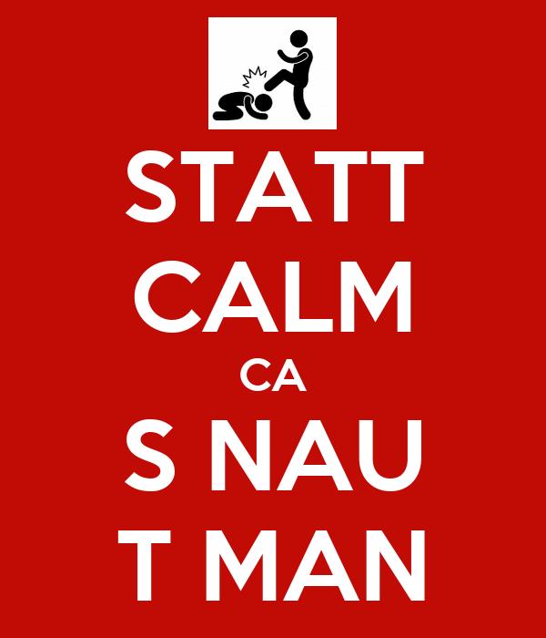 STATT CALM CA S NAU T MAN