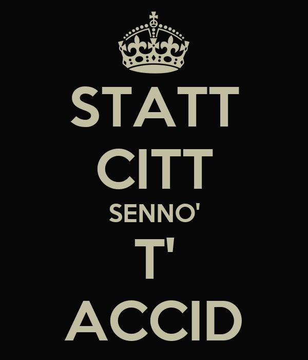 STATT CITT SENNO' T' ACCID