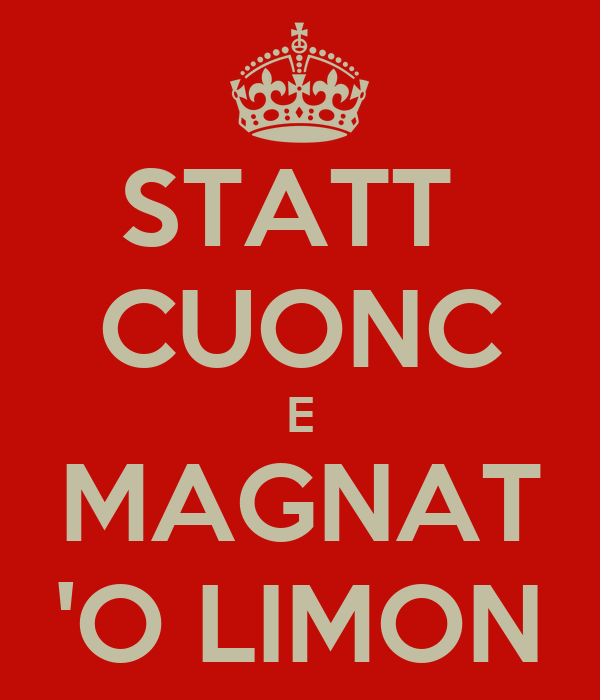 STATT  CUONC E MAGNAT 'O LIMON