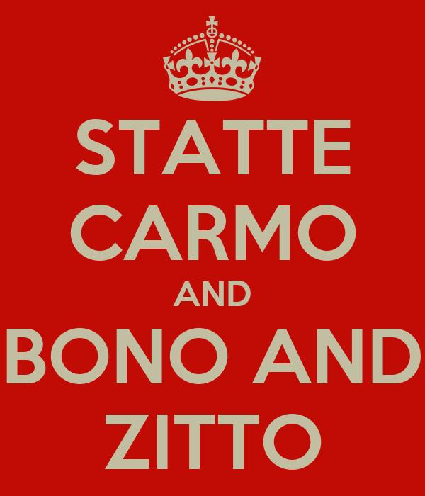 STATTE CARMO AND BONO AND ZITTO