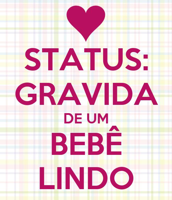 STATUS: GRAVIDA DE UM BEBÊ LINDO